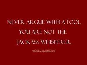 Never Argue With A Fool dan skognes motivation blogger speaker teacher trainer coach educator1
