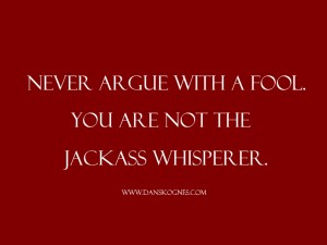 Never Argue With A Fool dan skognes motivation blogger speaker teacher trainer coach educator1